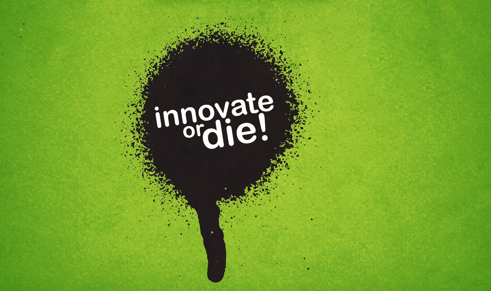 """innovate or die """"not to innovate is to die"""" wrote christopher freeman is his book of the economics of innovation in 1982 a recent report by a notable agency –cga."""